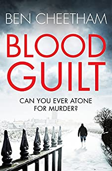 Blood Guilt: A race-against-time suspense thriller with a unique premise by [Ben Cheetham]