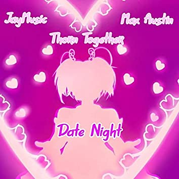 Date Night (feat. Jay Music & Thorn Together)