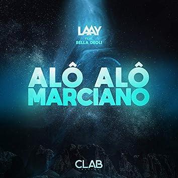 Alô Alô! Marciano (feat. Bella Deoli) (Laay Remix)