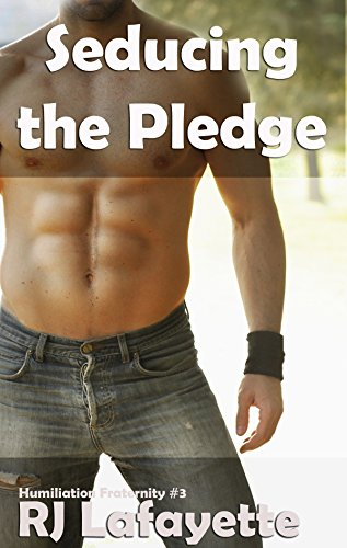 Seducing the Pledge: Humiliation Fraternity #2 (First time Gay, Outdoorsman)