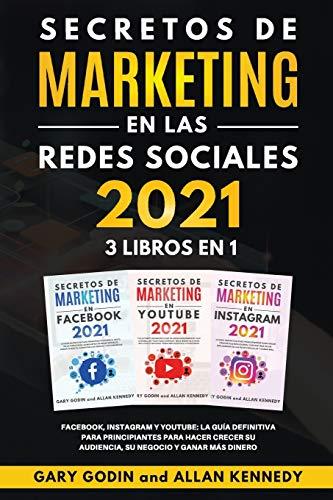 SECRETOS DE MARKETING EN LA REDES SOCIALES 2021 3 LIBROS EN 1 Facebook,...