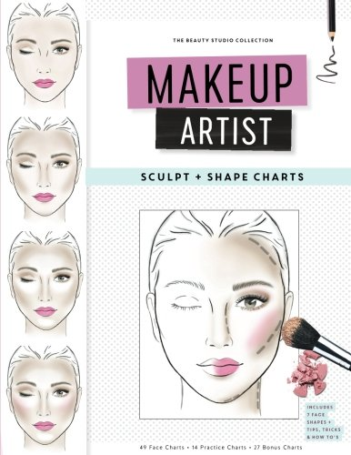 Makeup Artist Sculpt and Shape Charts (The Beauty Studio Collection, Band 9)