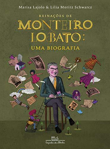 Reinações de Monteiro Lobato: Uma biografia