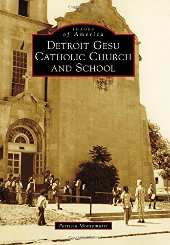 Detroit Gesu Catholic Church and School (Images of America)