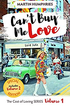 Can't Buy Me Love: A wild coming of age journey through the swinging sixties. (The Cost of Loving Series Book 1) by [Martin Humphries]