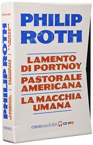 Philip Roth: Lamento di Portnoy-Pastorale americana-La macchia umana letti da Luca Marinelli, Massimo Popolizio, Paolo Pierbon. Audiolibro. 5 CD Audio formato MP3