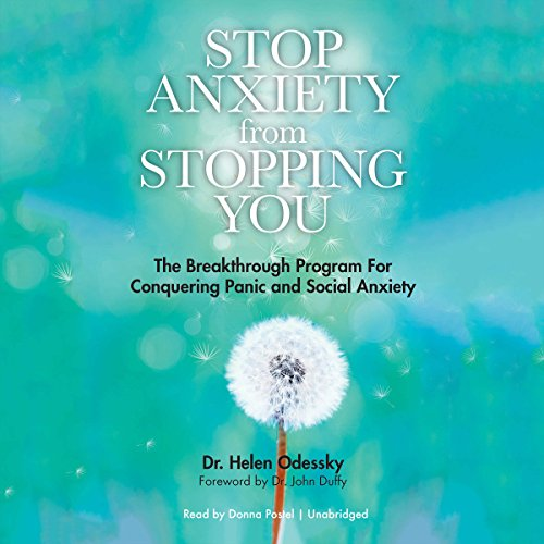 Stop Anxiety from Stopping You     The Breakthrough Program for Conquering Panic and Social Anxiety              By:                                                                                                                                 Dr. Helen Odessky                               Narrated by:                                                                                                                                 Donna Postel                      Length: 4 hrs and 14 mins     7 ratings     Overall 4.1