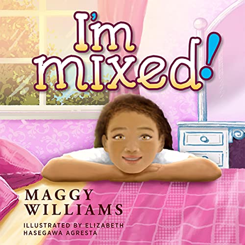 I'm Mixed! Audiobook By Maggy Williams cover art