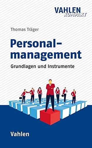 Personalmanagement: Grundlagen, Prozesse und Instrumente