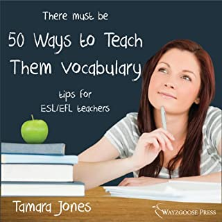 Fifty Ways to Teach Vocabulary     Tips for ESL/EFL Teachers              By:                                                                                                                                 Tamara Jones                               Narrated by:                                                                                                                                 Kirk Hanley                      Length: 1 hr and 5 mins     1 rating     Overall 4.0