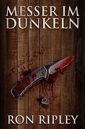 Messer im Dunkeln: Übernatürlicher Horror mit furchteinflößenden Geistern & Spukhäusern (Die Spuksammlung-Serie 6)