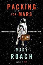 Mary Roach: Packing for Mars : The Curious Science of Life in the Void (Hardcover); 2010 Edition