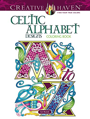 Creative Haven Celtic Alphabet Designs Coloring Book (Creative Haven Coloring Books)