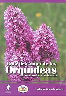 Guía de campo de las orquídeas de la provincia de Granada (Flora Baetica)