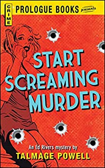Start Screaming Murder (Prologue Books) by [Talmage Powell]