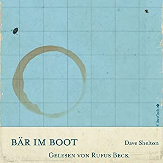 Bär im Boot                   Autor:                                                                                                                                 Dave Shelton                               Sprecher:                                                                                                                                 Rufus Beck                      Spieldauer: 2 Std. und 50 Min.     3 Bewertungen     Gesamt 4,0