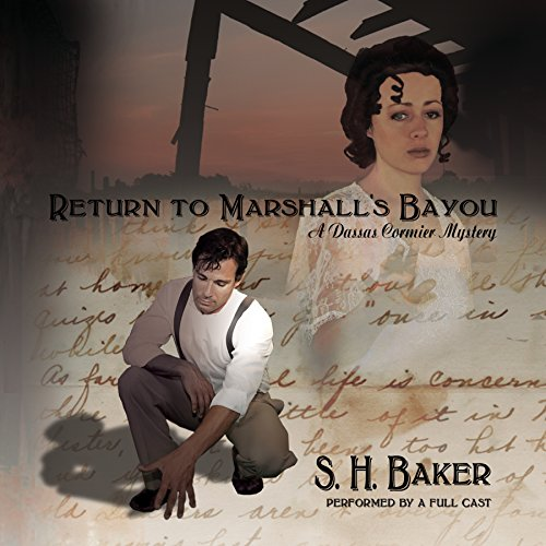 Return to Marshall's Bayou     A Dassas Cormier Mystery, Book 1              By:                                                                                                                                 S. H. Baker                               Narrated by:                                                                                                                                 full cast                      Length: 3 hrs and 23 mins     Not rated yet     Overall 0.0