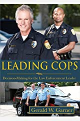 Leading Cops: Decision-Making for the Law Enforcement Leader Paperback