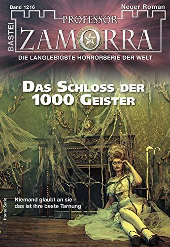 Professor Zamorra 1216 - Horror-Serie: Das Schloss der 1000 Geister