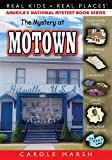 The Mystery at Motown: 43 (Real Kids! Real Places! (Hardcover))