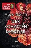 Der Schattenmörder: Roman von North, Alex