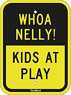 Yardbird - Whoa Nelly! Kids at Play Sign, 9 x 12 M Reflective (EGP) Rust Free .80 Aluminum, Easy to Mount Weather Resistan...