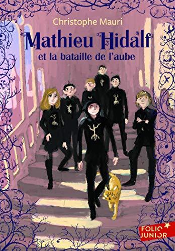 Mathieu Hidalf - 4 : Mathieu Hidalf et la bataille de l'aube - Folio Junior - A partir de 10 ans