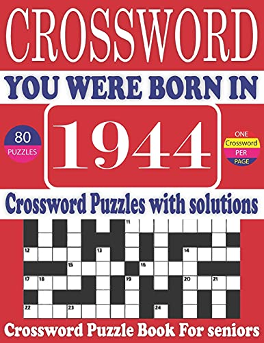 You Were Born in 1944 : Crossword Puzzle Book: Large Print Book for Seniors And Adults & Perfect Entertaining and Fun Crossword Puzzle Book for All With Solutions Of Puzzles