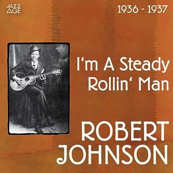 I'm a Steady Rollin' Man (Original Recordings, 1936 - 1937)