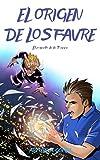EL ORIGEN DE LOS FAVRE: (Saga de superhéroes Hermanos Favre, Libro 4) (8-15 años) (Las Increíbles Aventuras de los Hermanos Favre: dos jóvenes superhéroes)