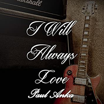 I Will Always Love Paul Anka