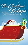 The Christmas Kakapo: A tale of magic, love, mayhem and a flightless parrot called Dave