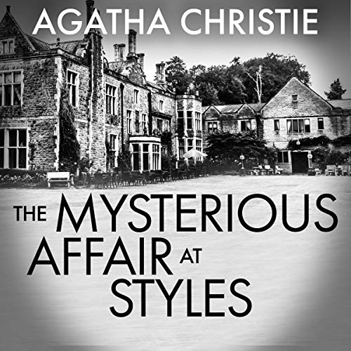The Mysterious Affair at Styles: Hercule Poirot Mysteries, Book 1
