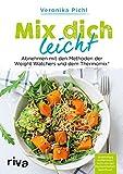 Mix dich leicht - Abnehmen mit den Methoden der Weight Watchers und dem Thermomix