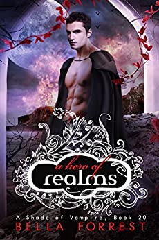 A Shade of Vampire 20: A Hero of Realms by [Bella Forrest]