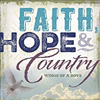 Faith Hope And Country: Wings Of A Dove (Various Artists)
