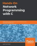 Hands-On Network Programming with C: Learn socket programming in C and write secure and optimized network code - Lewis Van Winkle