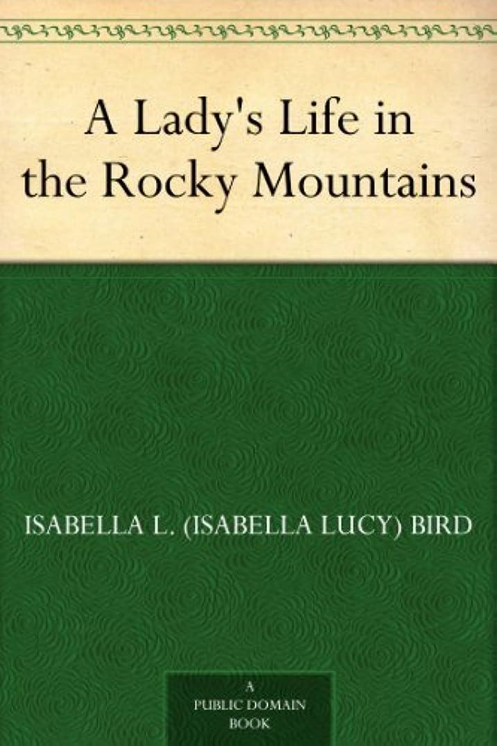 祭りピットハーネスA Lady's Life in the Rocky Mountains (English Edition)