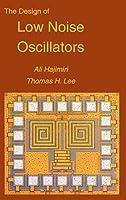 The Design of Low Noise Oscillators by Ali Hajimiri Thomas H. Lee(1999-02-28)