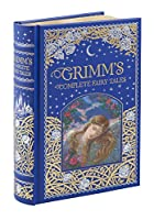 Grimm's Complete Fairy Tales (Barnes & Noble Collectible Classics: Omnibus Edition) (Barnes & Noble Leatherbound Classic Collection)