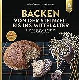 Backen von der Steinzeit bis ins Mittelalter: Brot