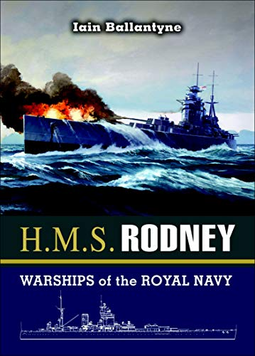 H.M.S. Rodney: Warships of the Royal Navy (English Edition)