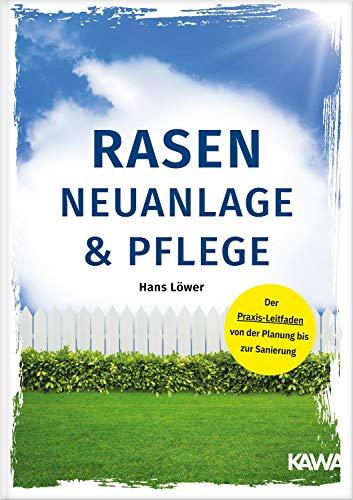 Rasen Neuanlage und Pflege: Der Praxis-Leitfaden von der Planung bis zur Sanierung
