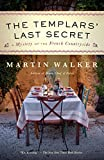 The Templars' Last Secret: A Mystery of the French Countryside (Bruno, Chief of Police Series)