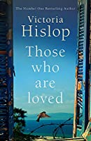 Those Who Are Loved: The compelling Number One Sunday Times bestseller, 'A Must Read'