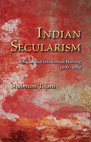 Indian Secularism: A Social and Intellectual History, 1890-1950 (English Edition)