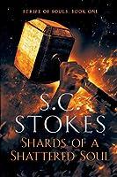 Shards Of A Shattered Soul (Strife of Souls)