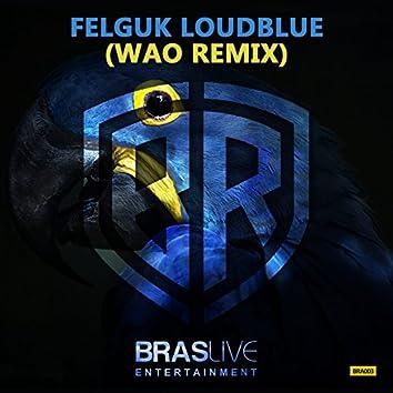 LoudBlue (WAO Remix)