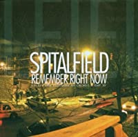 Remember Right Now by Spitalfield (2003-06-17)