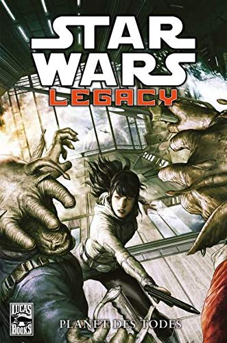 Star Wars Comics: Bd. 81: Legacy – Planet des Todes